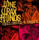 ONE TRAX MINDS – Spit, Debts & Tears